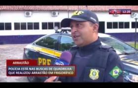 ROTA DO DIA 03 03 20  Polícia está nas buscas da quadrilha que realizou arrastão em frigoríf