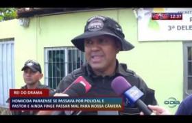 ROTA DO DIA 13 03 20  Homicida paraense se passava por policia e pastor