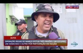 ROTA DO DIA 16 03 20  Operação Águas de Março efetua três prisões em Altos