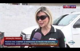 ROTA DO DIA 16 03 20  Operação Frigga:  Polícia civil cumpre 10 mandados de prisão