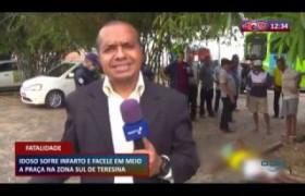 ROTA DO DIA 18 03 20  Idoso sofre infarto e falece em praça de Teresina