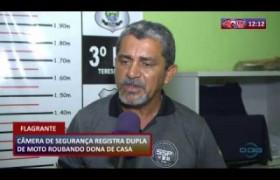 ROTA DO DIA 19 03 20  Câmera de segurança registra dupla de moto roubando dona de casa