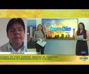 TV O Dia - BOM DIA NEWS 06 04 2020 Governo do Piauí suspende serviços de transporte intermunicipal