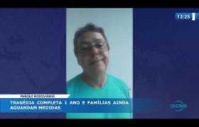 O DIA NEWS 03 04 20  Parque Rodoviário: tragédia completa 1 ano e famílias ainda aguardam medid