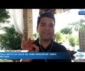 TV O Dia - O DIA NEWS 09 04 20  Ítalo Motta dá dicas de como aproveitar o tempo em casa