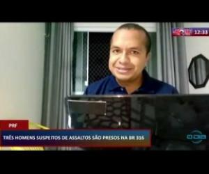 TV O Dia - ROTA DO DIA 02 04 20 PRF prende três homens suspeitos de assaltos na BR 316