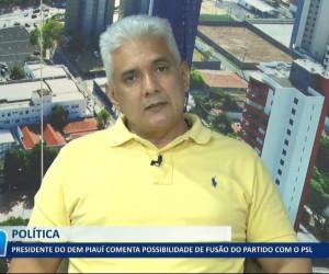 TV O Dia - Presidente do DEM Piauí comenta possível fusão com PSL 27 09 2021