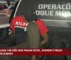 Após quase um mês sem pagar hotel, homem é preso por estelionato 15 10 2021