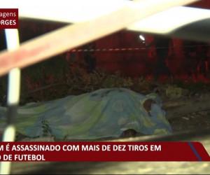 TV O Dia - Homem é assassinado com mais de dez tiros em campo de futebol 20 10 2021