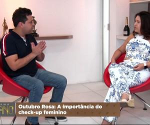 TV O Dia - Outubro Rosa e a importância do check up feminino 23 10 2021