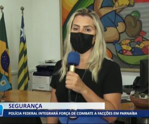 TV O Dia - Polícia Federal integrará força de combate a facções em Parnaíba 20 10 2021